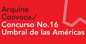 Concurso Arquine No.16: Umbral de las Américas