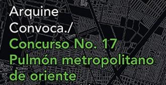Concurso Arquine No. 17 - Pulmón Metropolitano de Oriente
