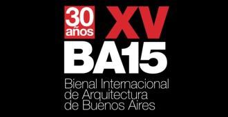 XV Bienal Internacional de Arquitectura de Buenos Aires BA15